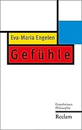 Reclam Grundwissen Philosophie: Gefühle - eBook - Eva-Maria Engelen,