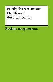 Reclam Interpretation: Interpretation. Friedrich Dürrenmatt: Der Besuch der alten Dame - eBook - Jan Knopf,