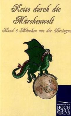 Reise durch die MärchenweltBd.6 Märchen aus der Bretagne