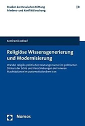 Religiöse Wissensgenerierung und Modernisierung. Semiramis Akbari, - Buch - Semiramis Akbari,