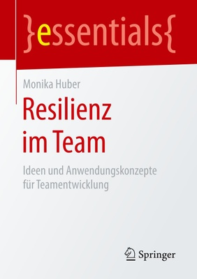 Resilienz im Team - Monika Huber,