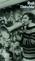 Rudi Dutschke - die absolute Freiheit