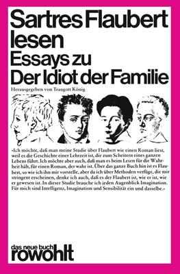 Sartres Flaubert lesen - da� man meine Studie über Flaubert wie einen Roman liest
