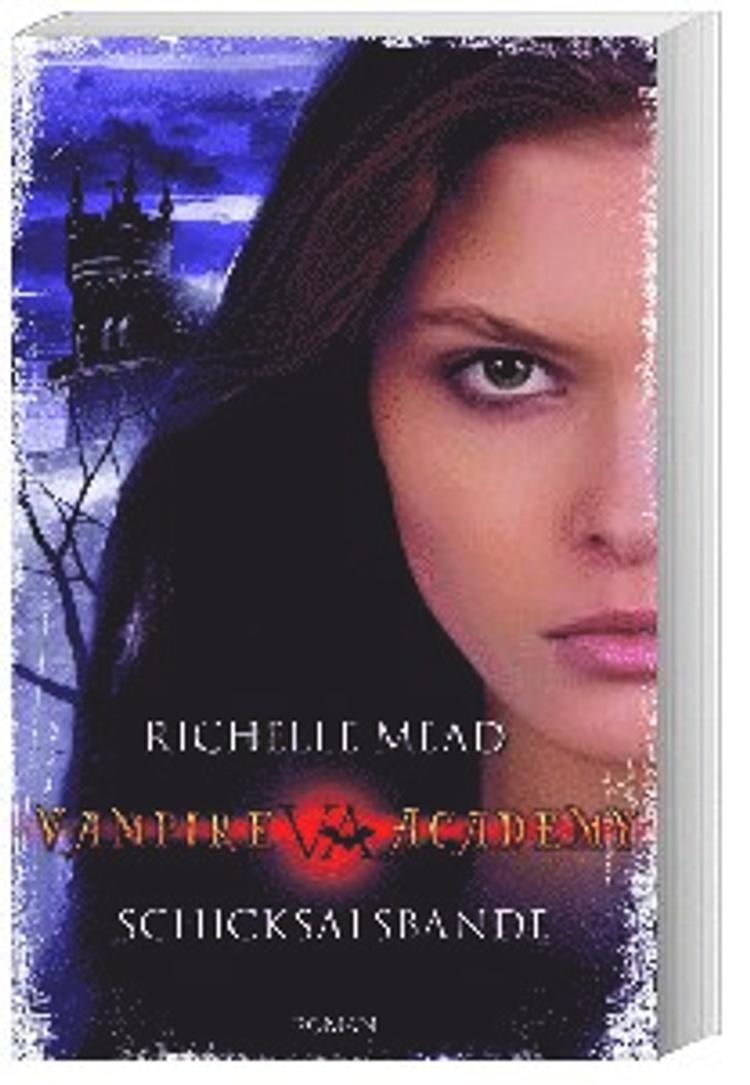 Schicksalsbande Vampire Academy Bd 6 Buch Versandkostenfrei Weltbild De