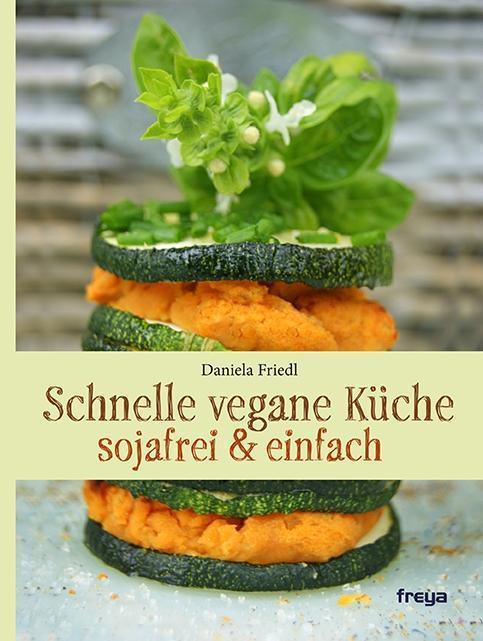 Daniela Taschenbuch Friedl Schnelle vegane Küche