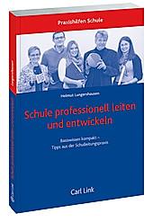 Schule professionell leiten und entwickeln. Helmut Lungershausen, - Buch - Helmut Lungershausen,