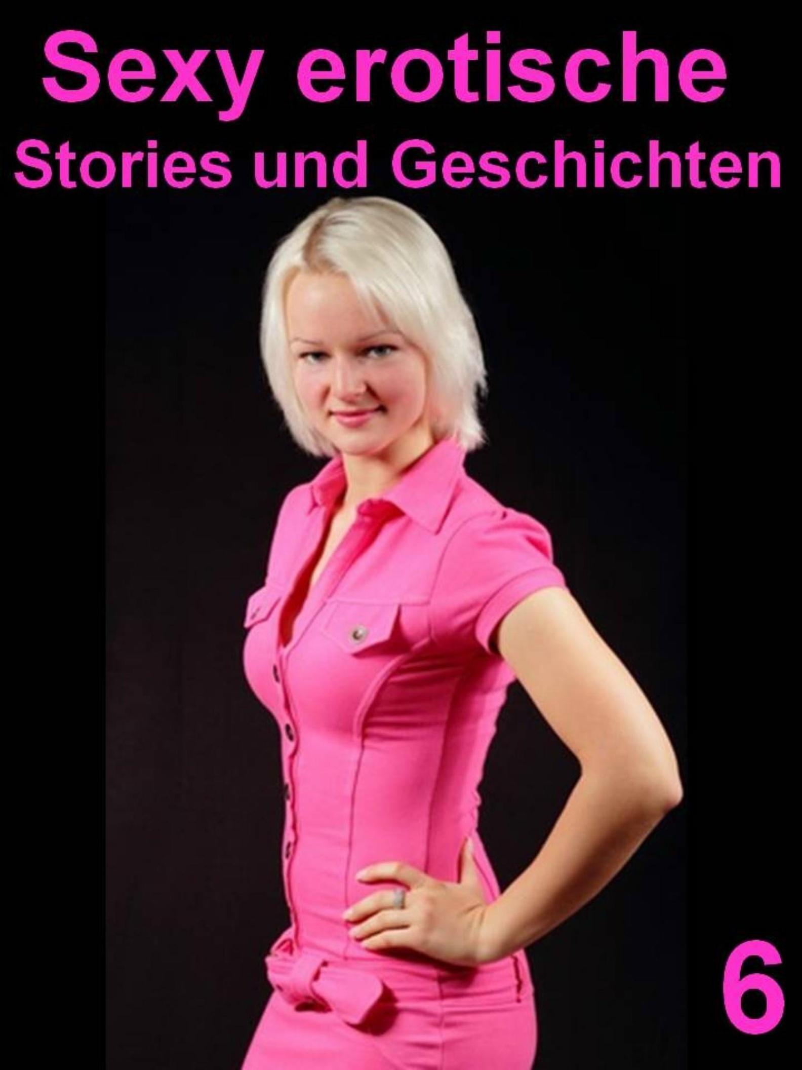 Sexy erotische Stories und Geschichten 6 ebook | Weltbild.de