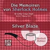Sherlock Holmes: Sämtliche Erzählungen: Die Memoiren von Sherlock Holmes • Silver Blaze - eBook - Arthur Conan Doyle,