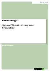 Sinn- und Wertorientierung in der Grundschule - eBook - Katharina Kruppa,