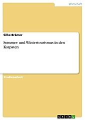 Sommer- und Wintertourismus in den Karpaten - eBook - Silke Brämer,