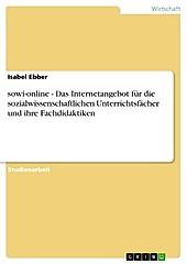sowi-online - Das Internetangebot  für die sozialwissenschaftlichen Unterrichtsfächer und ihre Fachdidaktiken - eBook - Isabel Ebber,