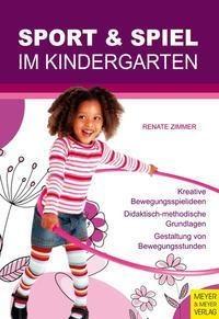 Sport und Spiel im Kindergarten - Renate Zimmer,