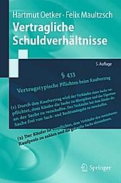 Springer-Lehrbuch: Vertragliche Schuldverhältnisse - eBook - Felix Maultzsch, Hartmut Oetker,