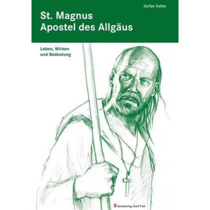St. Magnus - Apostel des Allgäus - Stefan Vatter
