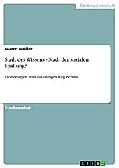 Stadt des Wissens - Stadt der sozialen Spaltung? - eBook - Marco Müller,