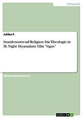 Stundenentwurf Religion: Die Theologie in M. Night Shyamalans Film