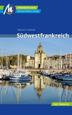Südwestfrankreich Reiseführer Michael Müller Verlag, m. 1 Karte - Marcus X. Schmid,