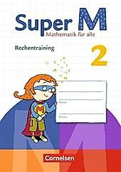 Super M - Mathematik für alle (Zu allen Ausgaben): 2. Schuljahr, Rechentraining.  - Buch