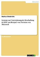 Systeme zur Unterstützung der Beschaffung in KMU am Beispiel von Navision von Microsoft - eBook - Markus Diederichs,