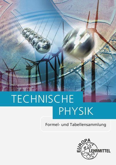 Technische Physik, Formel und Tabellensammlung Buch