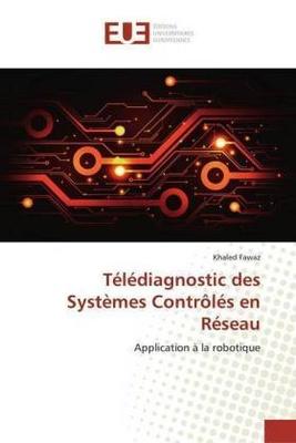 Télédiagnostic des Systèmes Contrôlés en Réseau - Khaled Fawaz,