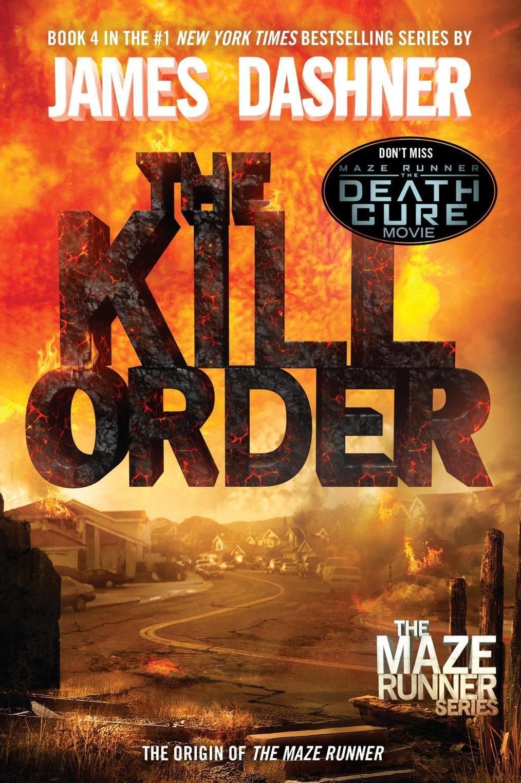 The Kill Order Maze Runner, Book Four Origin The Maze Runner ...