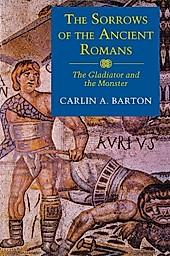 The Sorrows of the Ancient Romans. Carlin A. Barton, - Buch - Carlin A. Barton,