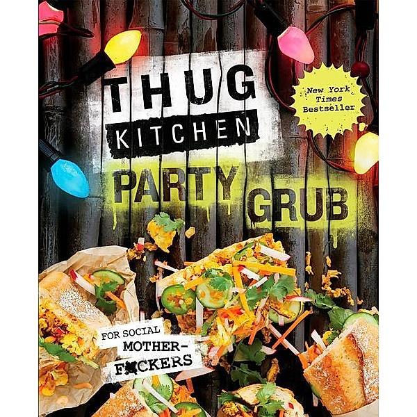 Thug Kitchen Party Grub Guide Buch Versandkostenfrei Bei Weltbild De Bestellen