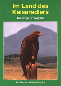 Image of Tierwelt Europas - Vol. 01: Im Land Des Kaiseradlers / Greifvögel In Ungarn