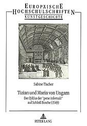 Tizian und Maria von Ungarn. Sabine Tischer, - Buch - Sabine Tischer,