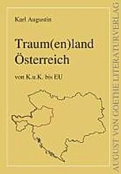 Traum(en)land Österreich. Karl Augustin, - Buch - Karl Augustin,