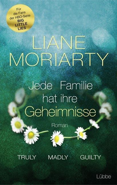 Truly Madly Guilty Jede Familie hat ihre Geheimnisse