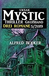 Uksak Mystic Thriller Großband 5/2019 - Drei Romane - eBook - Alfred Bekker,