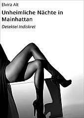 Unheimliche Nächte in Mainhattan - eBook - Elvira Alt,
