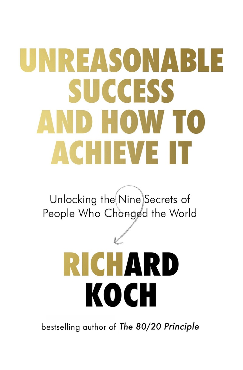 Unreasonable Success and How to Achieve It Piatkus Books ebook ...