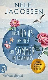 Unser Haus am Meer & Ein Sommer im Rosenhaus - eBook - Nele Jacobsen,