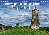 Unterwegs auf der fränkischen Burgenstraße (Tischkalender 2021 DIN A5 quer) - Kalender - Steffen Wenske,
