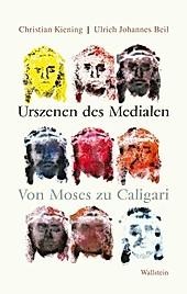 Urszenen des Medialen - eBook - Ulrich Johannes Beil, Christian Kiening,