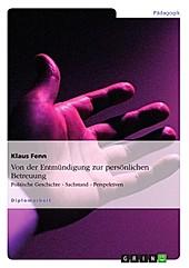 Von der Entmündigung zur persönlichen Betreuung - eBook - Klaus Fenn,