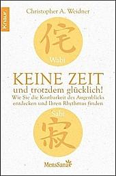 Wabi Sabi - Keine Zeit und trotzdem glücklich! - eBook - Christopher A. Weidner,