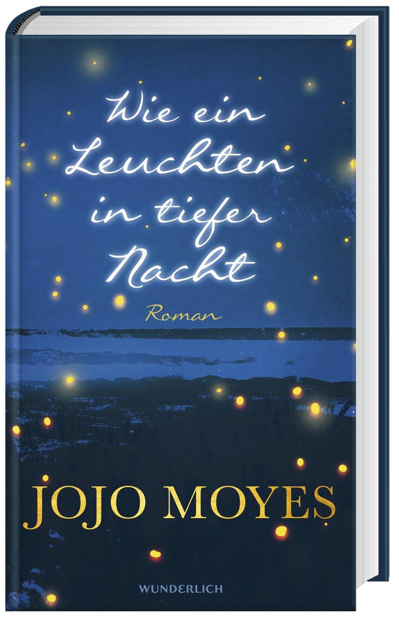 Wie ein Leuchten in tiefer Nacht: : Moyes, Jojo