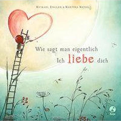 Wie sagt man eigentlich: Ich liebe dich Mini-Ausgabe Buch