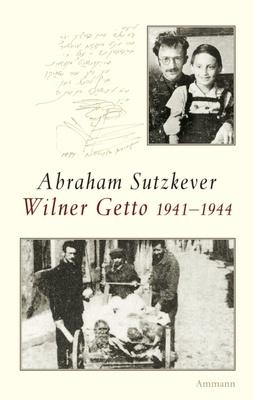 Wilner Getto 1941-1944 - das Wilna einmal war