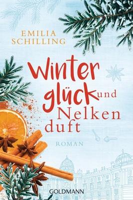 Winterglück und Nelkenduft - Emilia Schilling