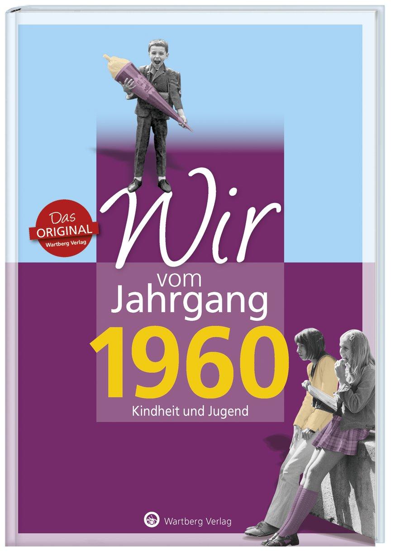 Wir vom Jahrgang 1960 Kindheit und Jugend Buch