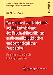 Wirksamkeit von Tablet-PCs bei der Entwicklung des Bruchzahlbegriffs aus mathematikdidaktischer und psychologischer Perspektive - eBook - Frank Reinhold,