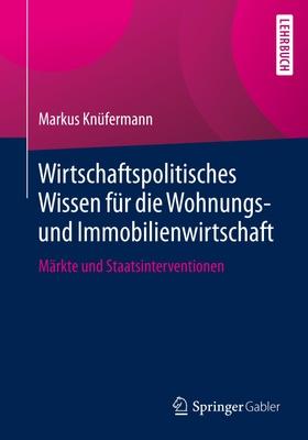 Wirtschaftspolitisches Wissen für die Wohnungs- und Immobilienwirtschaft - Markus Knüfermann,