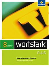 wortstark Plus, Differenzierende Ausgabe Nordrhein-Westfalen (2009): 8. Klasse, Sprach-Lesebuch Deutsch.  - Buch