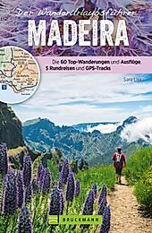 Zeit für das Beste: Der Wanderurlaubsführer Madeira. Ein Wander- und Reiseführer in einem - eBook - Sara Lier,