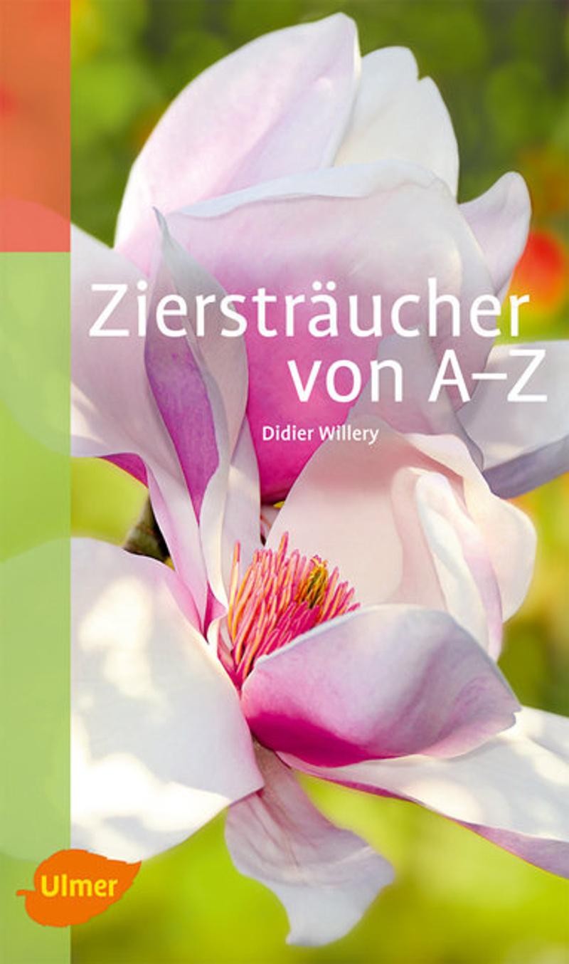 Zierstraucher Von A Z Buch Von Didier Willery Versandkostenfrei Bestellen